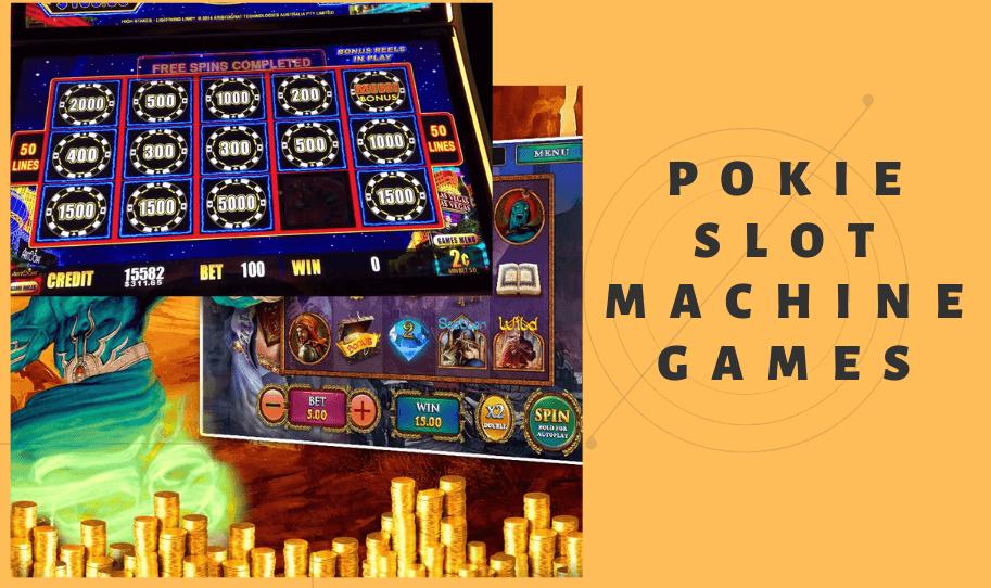 Pokie Slot Machine Games: Modern Gambling Trends To Get Good Winnings